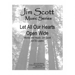 Let All Our Hearts Open Wide SATB